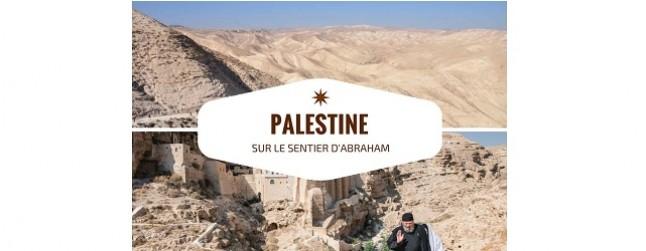 Palestine sur le sentier d'Abraham